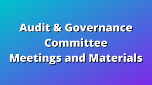 Audit and Governance Committee Meetings and Materials