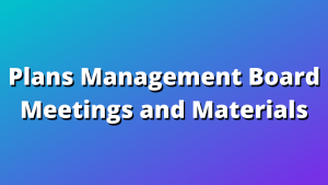 Plans Management Board Meetings and Materials